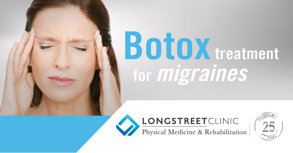 Botox Treatment for Chronic Migraines - Longstreet Clinic